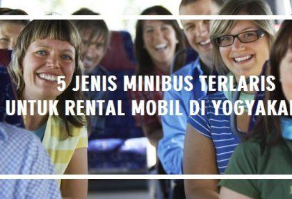 5 Jenis Minibus Terlaris untuk Rental Mobil di Yogyakarta