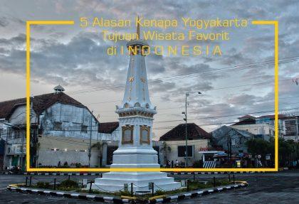 5 Alasan Kenapa Yogyakarta sebagai Tujuan Wisata Favorit di Indonesia