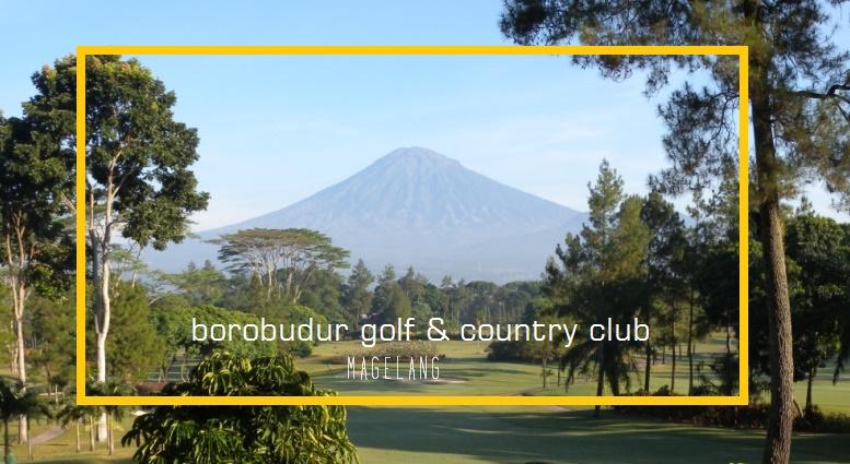 8 Hal yang Dapat dilakukan di sekitar Candi Borobudur - Borobudur Golf Country Club