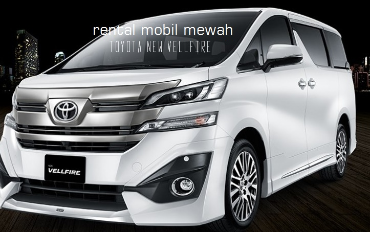 Rental Mobil Mewah di Yogyakarta dengan Toyota Vellfire