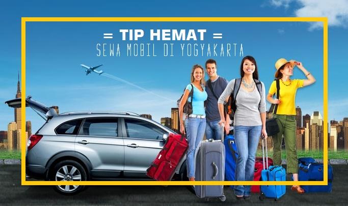 Tip Hemat Sewa Mobil di Yogyakarta