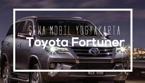 Sewa Mobil Yogyakarta dengan Toyota Fortuner