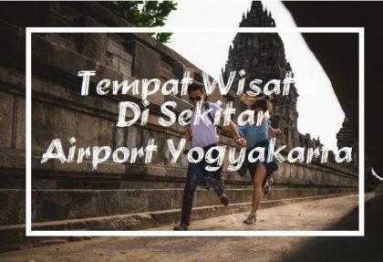 Tempat Wisata di sekitar Airport Yogyakarta