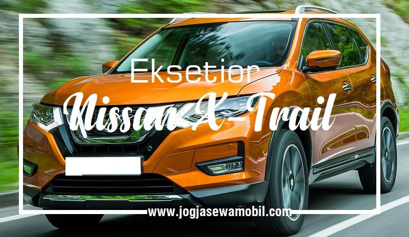 Rental Mobil Nissan X-Trail di Yogyakarta - Eksetior